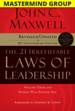 The 21 Irrefutable Laws of Leadership Mastermind Group