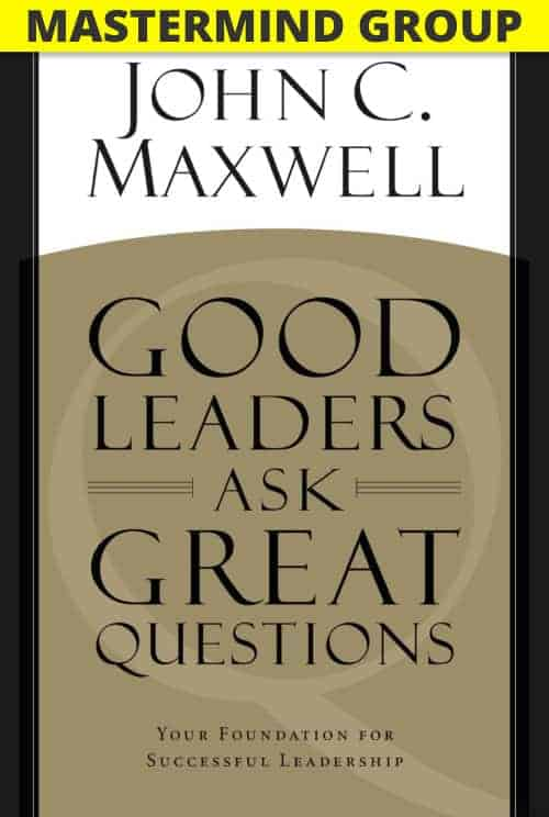 Good Leaders Ask Great Questions Mastermind Group program